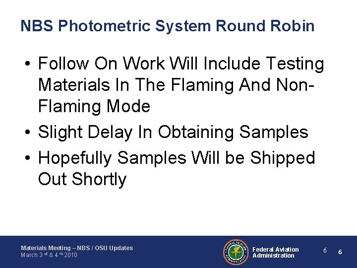 NBS Photometric System Round Robin • Follow On Work Will Include Testing Materials In