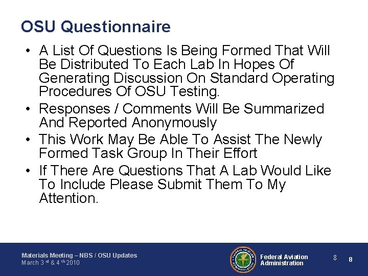 OSU Questionnaire • A List Of Questions Is Being Formed That Will Be Distributed