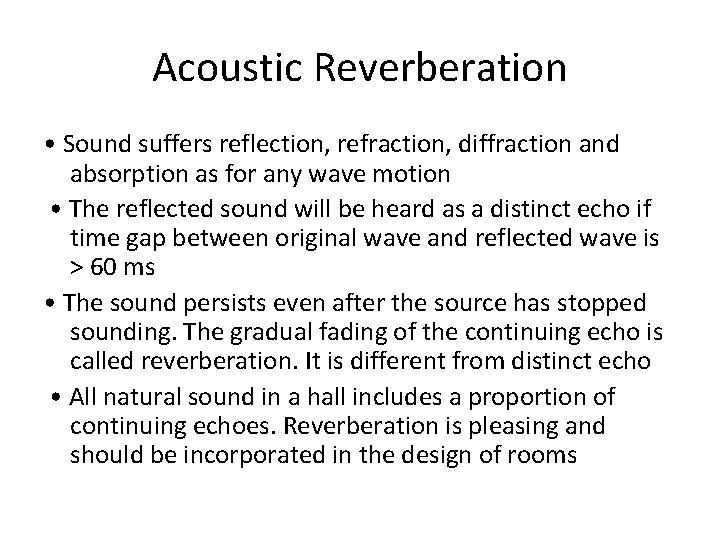 Acoustic Reverberation • Sound suffers reflection, refraction, diffraction and absorption as for any wave