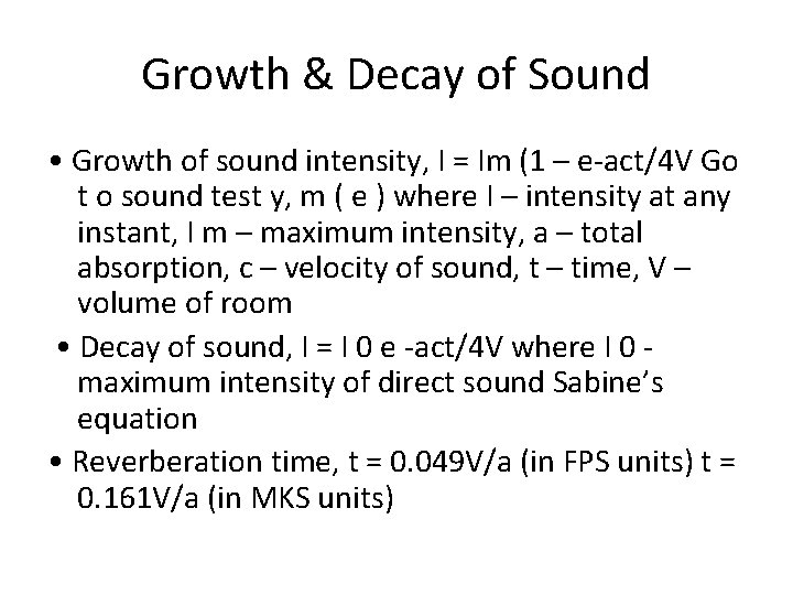 Growth & Decay of Sound • Growth of sound intensity, I = Im (1