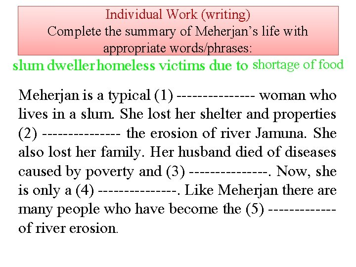 Individual Work (writing) Complete the summary of Meherjan's life with appropriate words/phrases: slum dweller