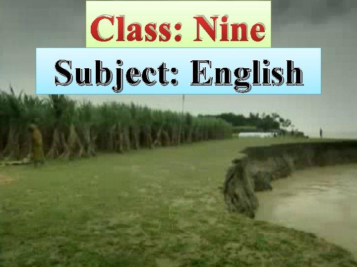 Class: Nine Subject: English