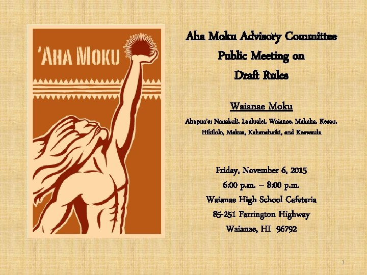Aha Moku Advisory Committee Public Meeting on Draft Rules Waianae Moku Ahupua'a: Nanakuli, Lualualei,