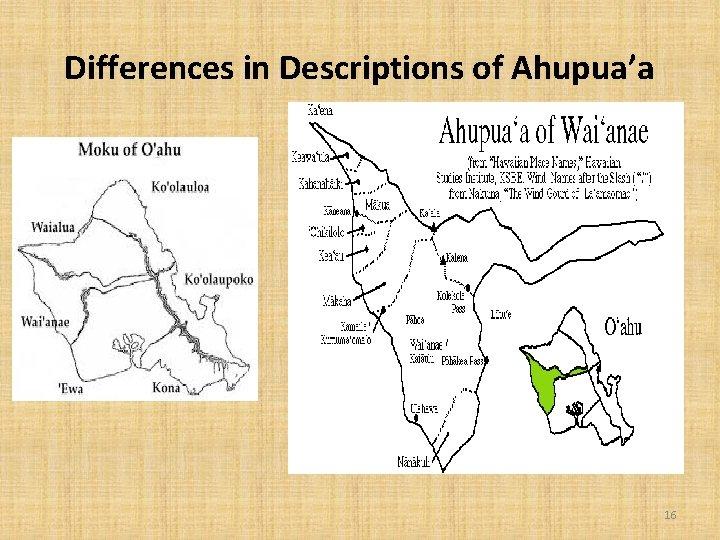 Differences in Descriptions of Ahupua'a 16