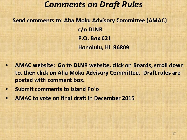 Comments on Draft Rules Send comments to: Aha Moku Advisory Committee (AMAC) c/o DLNR
