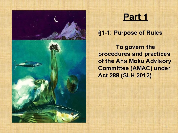 Part 1 § 1 -1: Purpose of Rules To govern the procedures and practices