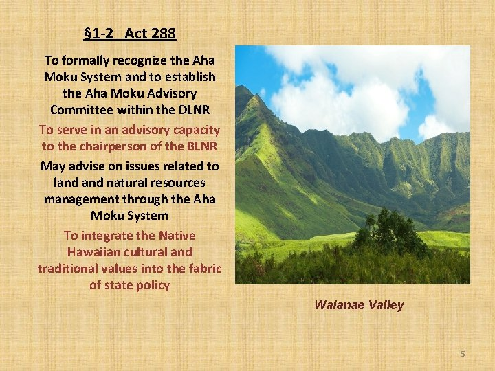 § 1 -2 Act 288 To formally recognize the Aha Moku System and to