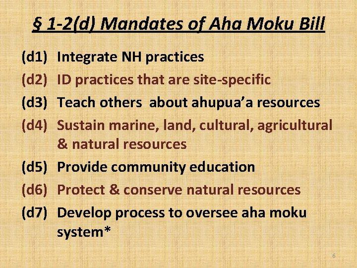 § 1 -2(d) Mandates of Aha Moku Bill (d 1) (d 2) (d 3)