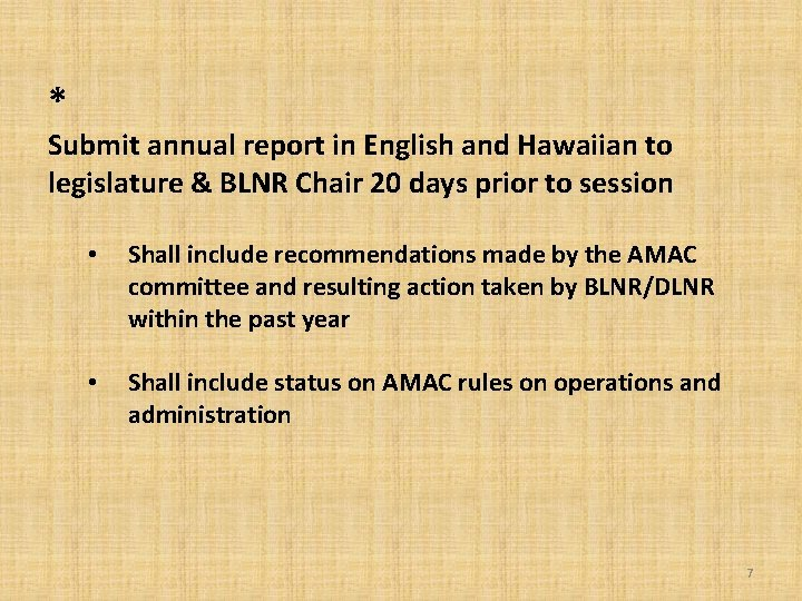 * Submit annual report in English and Hawaiian to legislature & BLNR Chair 20