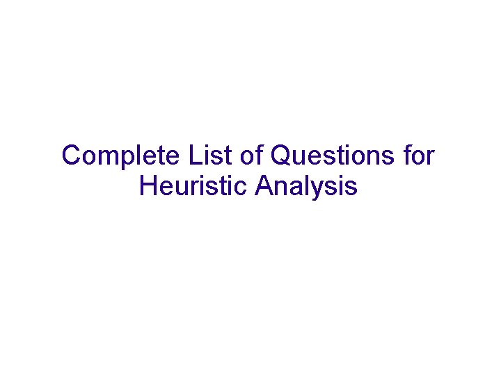 Complete List of Questions for Heuristic Analysis