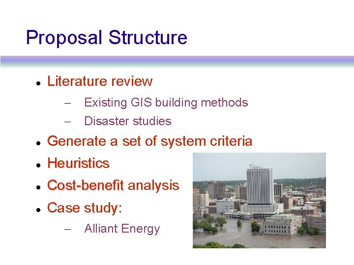 Proposal Structure Literature review – Existing GIS building methods – Disaster studies Generate a