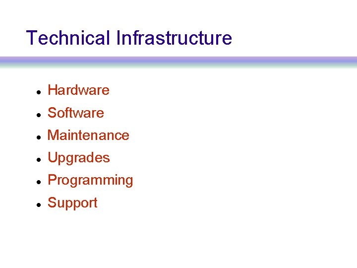 Technical Infrastructure Hardware Software Maintenance Upgrades Programming Support