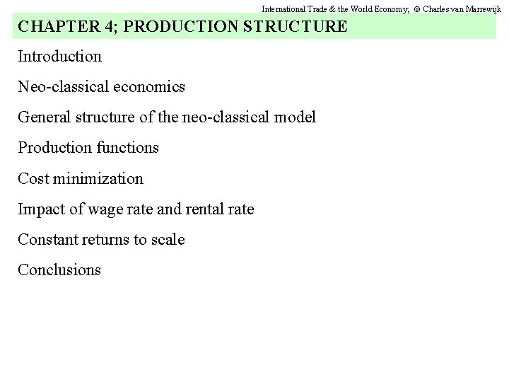 International Trade & the World Economy; Charles van Marrewijk CHAPTER 4; PRODUCTION STRUCTURE Introduction
