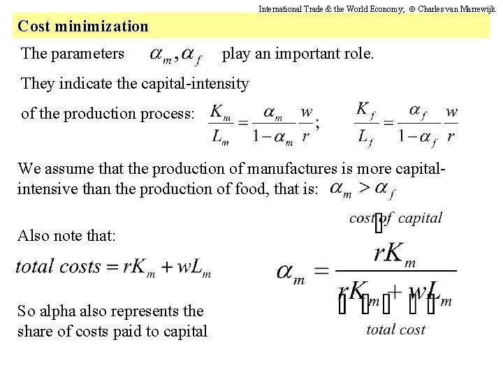 International Trade & the World Economy; Charles van Marrewijk Cost minimization The parameters play