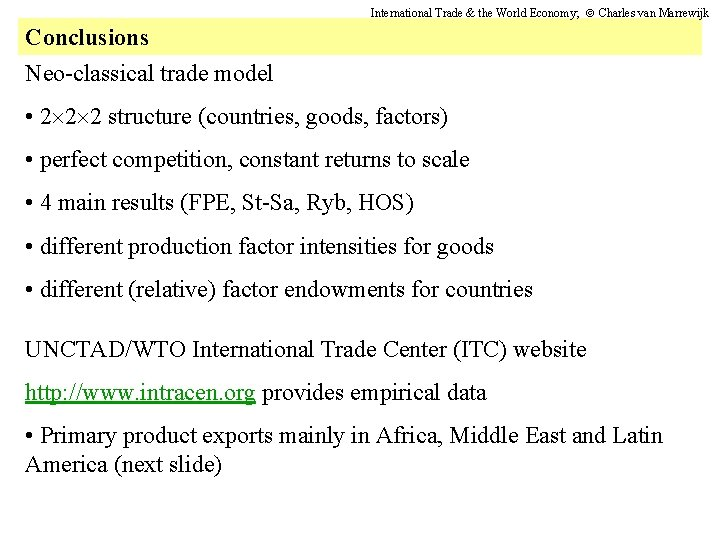 International Trade & the World Economy; Charles van Marrewijk Conclusions Neo-classical trade model •