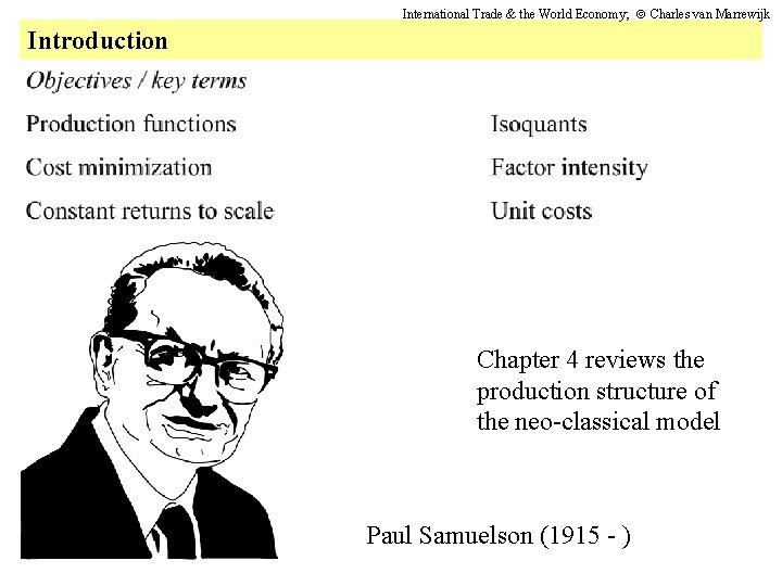 International Trade & the World Economy; Charles van Marrewijk Introduction Chapter 4 reviews the