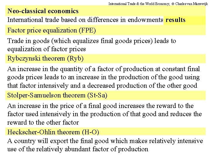 International Trade & the World Economy; Charles van Marrewijk Neo-classical economics International trade based