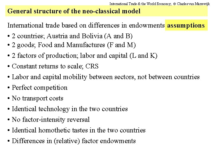 International Trade & the World Economy; Charles van Marrewijk General structure of the neo-classical