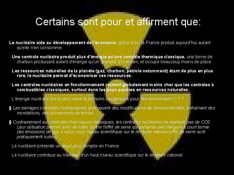 Certains sont pour et affirment que: Le nucléaire aide au développement de l'économie: grâce