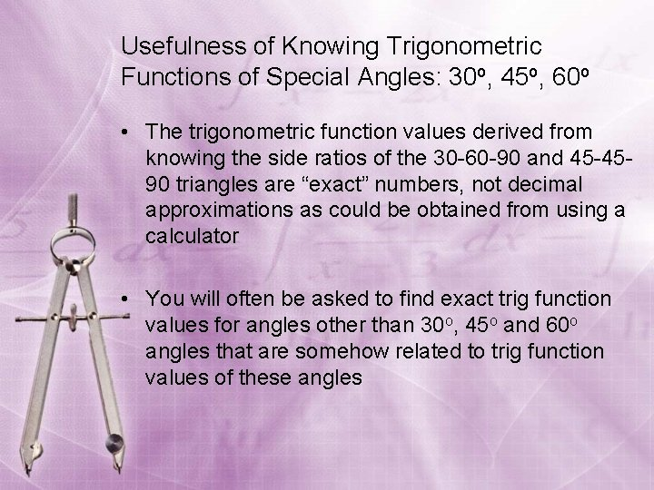 Usefulness of Knowing Trigonometric Functions of Special Angles: 30 o, 45 o, 60 o
