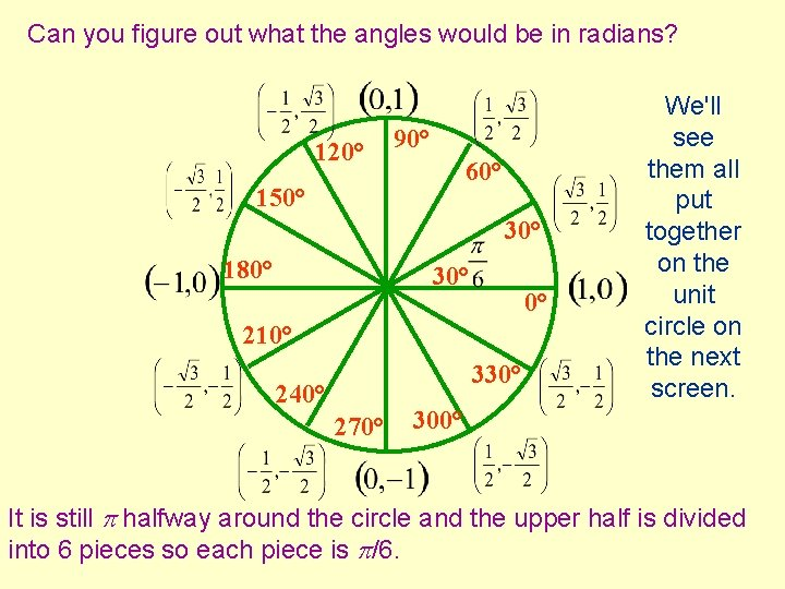 Can you figure out what the angles would be in radians? 120° 90° 60°