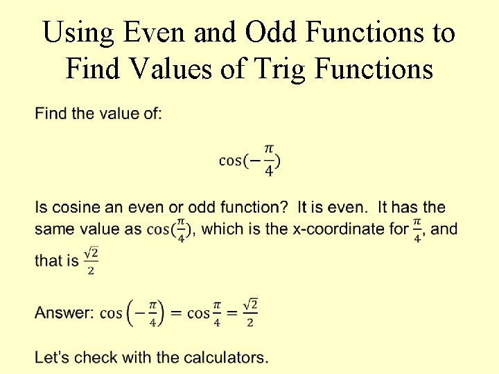 Using Even and Odd Functions to Find Values of Trig Functions
