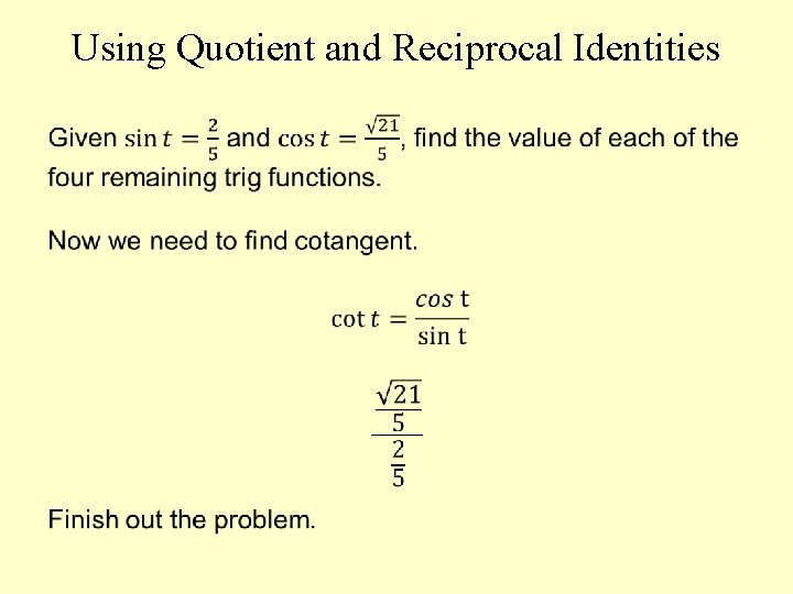 Using Quotient and Reciprocal Identities