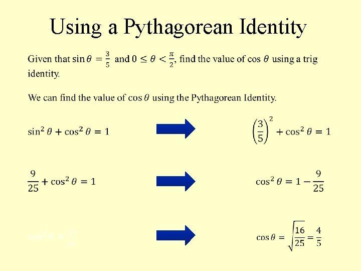 Using a Pythagorean Identity