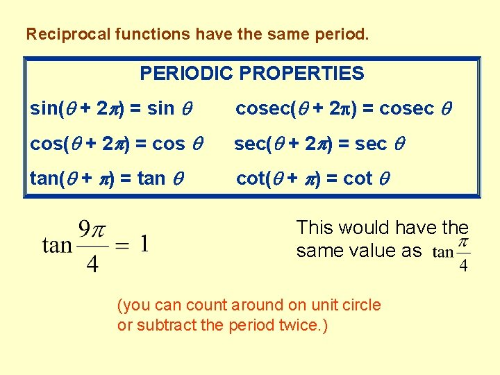 Reciprocal functions have the same period. PERIODIC PROPERTIES sin( + 2 ) = sin
