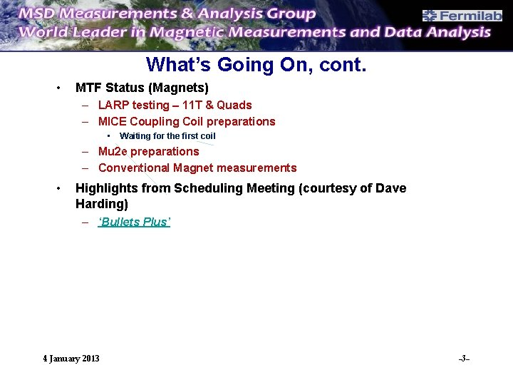 What's Going On, cont. • MTF Status (Magnets) – LARP testing – 11 T