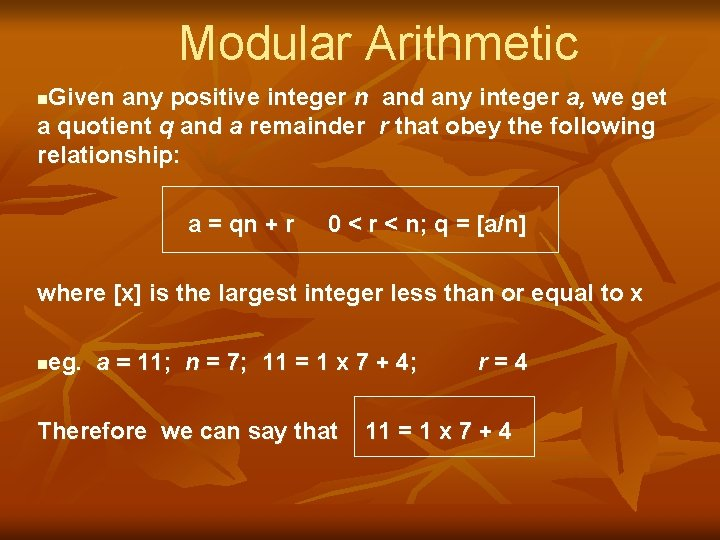 Modular Arithmetic Given any positive integer n and any integer a, we get a