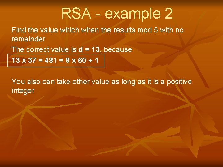 RSA - example 2 Find the value which when the results mod 5 with