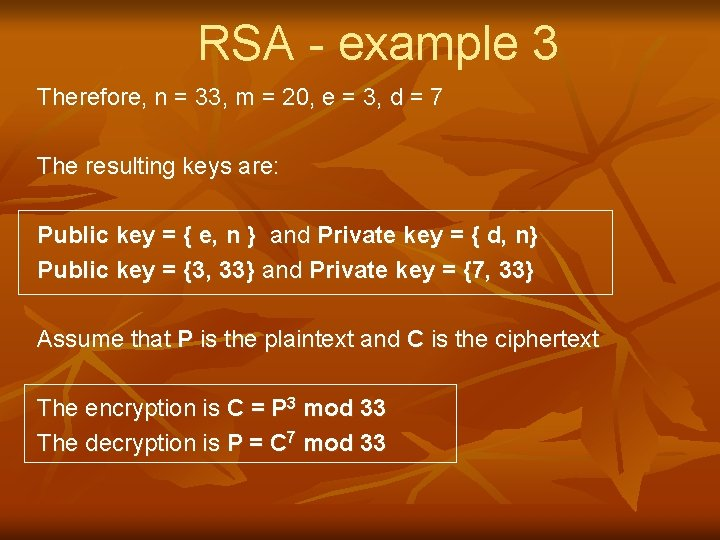 RSA - example 3 Therefore, n = 33, m = 20, e = 3,