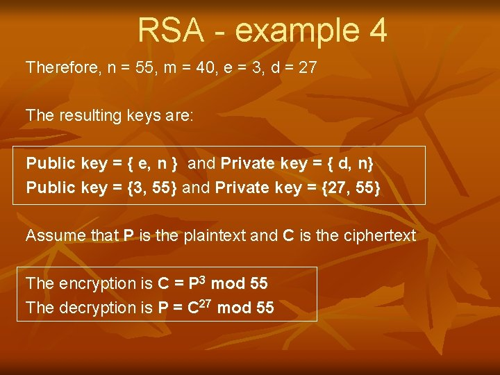 RSA - example 4 Therefore, n = 55, m = 40, e = 3,