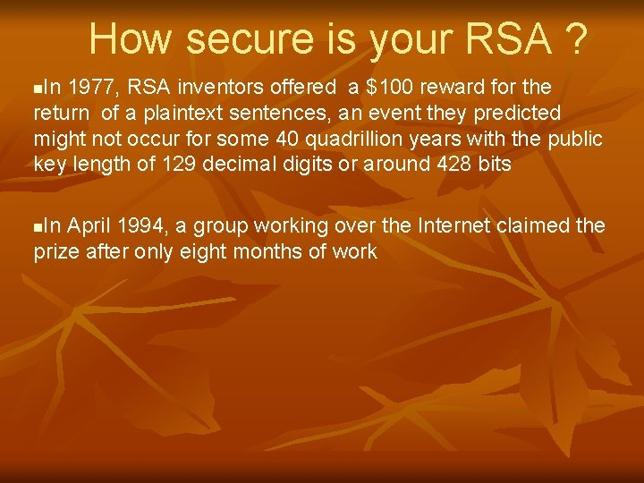 How secure is your RSA ? In 1977, RSA inventors offered a $100 reward