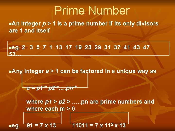 Prime Number An integer p > 1 is a prime number if its only