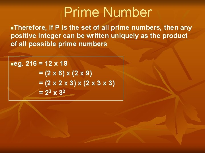 Prime Number Therefore, if P is the set of all prime numbers, then any