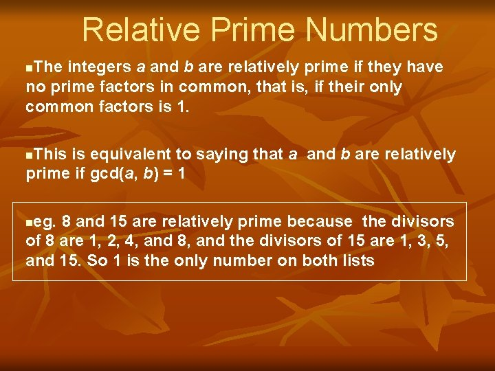 Relative Prime Numbers The integers a and b are relatively prime if they have