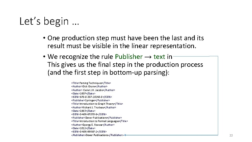 Let's begin … • One production step must have been the last and its