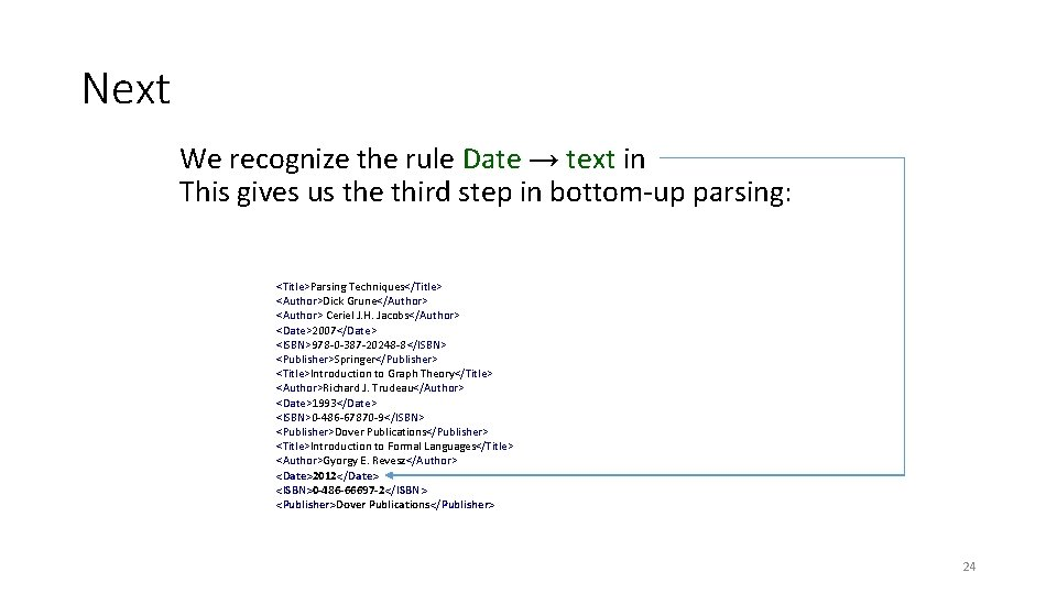 Next We recognize the rule Date → text in This gives us the third