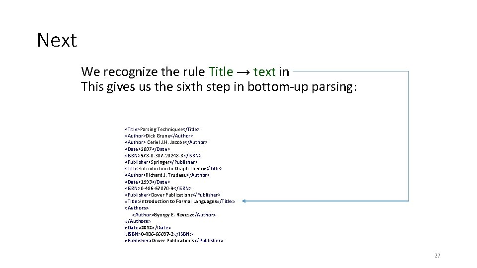 Next We recognize the rule Title → text in This gives us the sixth
