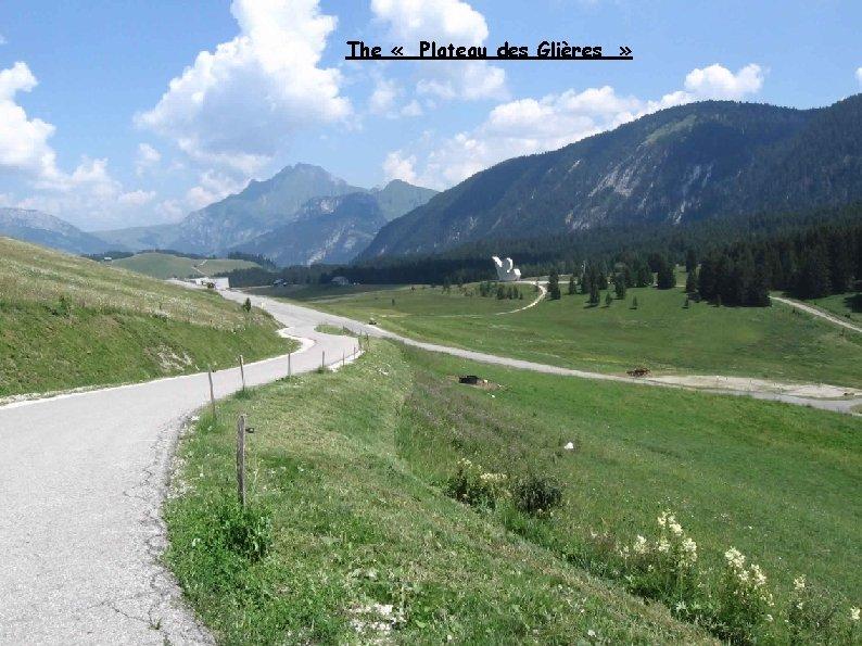 The « Plateau des Glières »