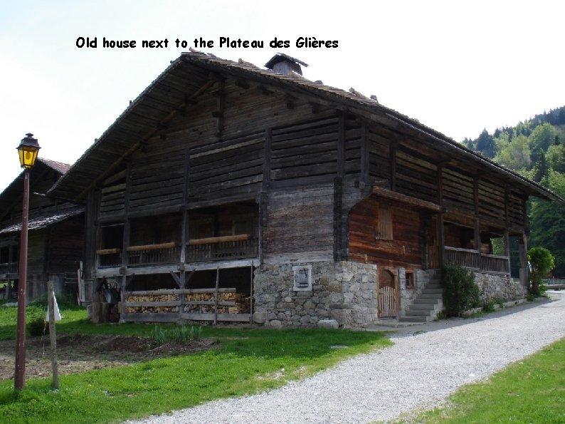 Old house next to the Plateau des Glières