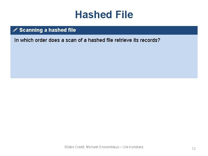 Hashed File ! Scanning a hashed file In which order does a scan of