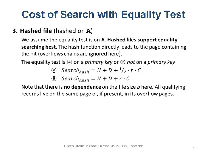 Cost of Search with Equality Test • Slides Credit: Michael Grossniklaus – Uni-Konstanz 14