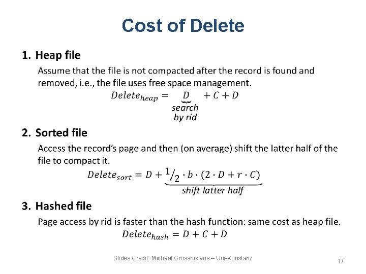 Cost of Delete • Slides Credit: Michael Grossniklaus – Uni-Konstanz 17