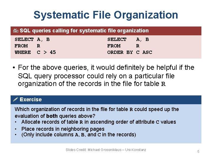 Systematic File Organization SQL queries calling for systematic file organization SELECT A, B FROM