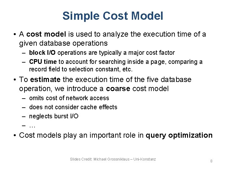 Simple Cost Model • A cost model is used to analyze the execution time