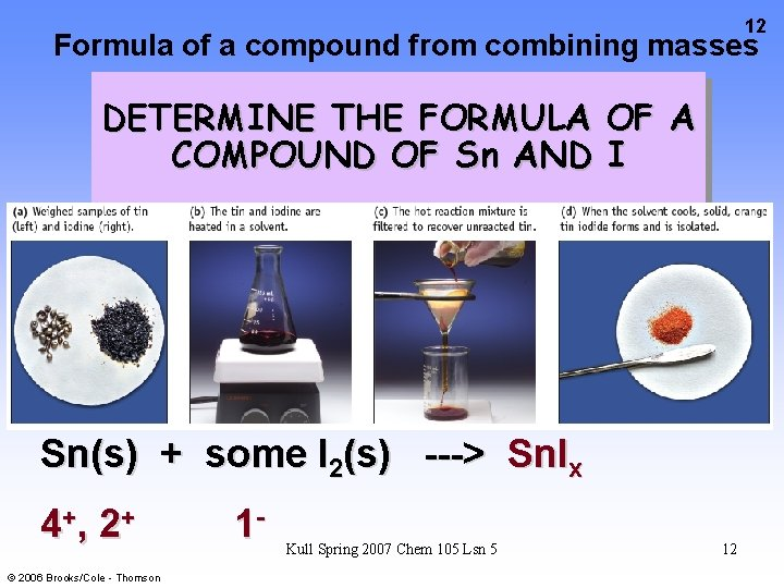 12 Formula of a compound from combining masses DETERMINE THE FORMULA OF A COMPOUND