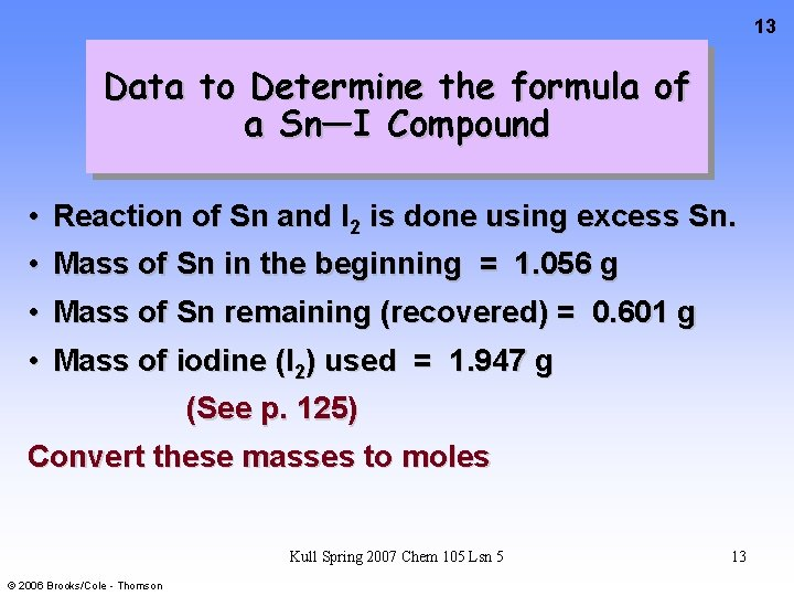 13 Data to Determine the formula of a Sn—I Compound • Reaction of Sn